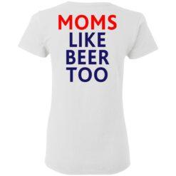 Untra mom moms like beer too shirt $25.95 redirect05102021000545 5
