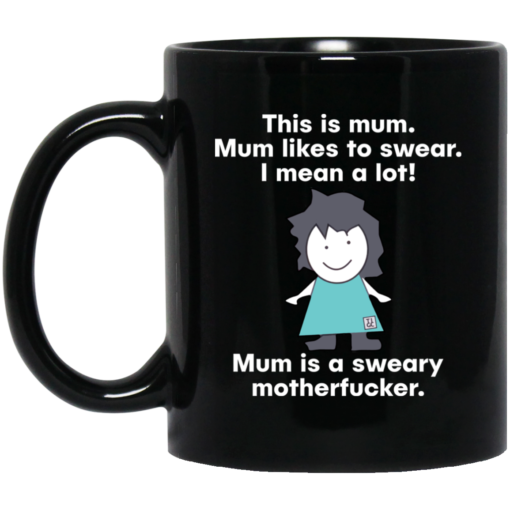 This is mum mum likes to swear i mean a lot mug $15.99 redirect05102021010519