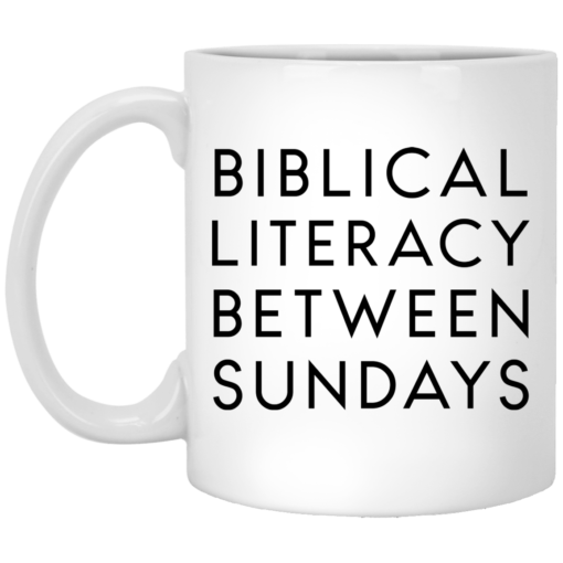 Biblical literacy between Sundays mug $14.95 redirect05102021030552