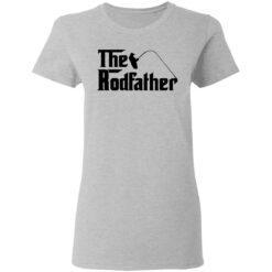 Fishing the rodfather shirt $19.95 redirect05102021230511 3