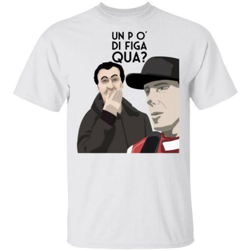 Un po' di figa qua shirt $19.95 redirect05112021000514