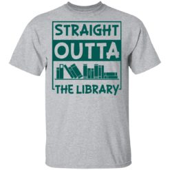 Book straight outta the library shirt $19.95 redirect05112021000515 10