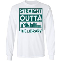 Book straight outta the library shirt $19.95 redirect05112021000515 14