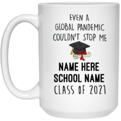 Personalized Even a global pandemic couldn't stop me mug $16.95 redirect05112021030509 2