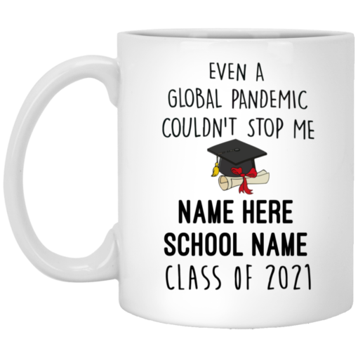 Personalized Even a global pandemic couldn't stop me mug $16.95 redirect05112021030509