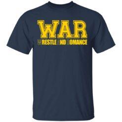 War wrestle and romance shirt $19.95 redirect05112021040548 1