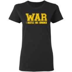 War wrestle and romance shirt $19.95 redirect05112021040548 2