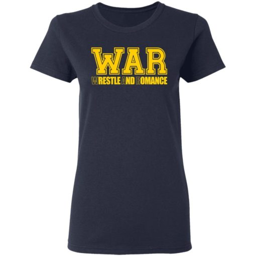 War wrestle and romance shirt $19.95 redirect05112021040548 3