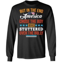 But in the end America chose the boy who stuttered over the bully shirt $19.95 redirect05112021050526 4
