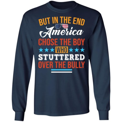 But in the end America chose the boy who stuttered over the bully shirt $19.95 redirect05112021050526 5
