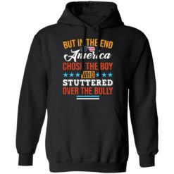 But in the end America chose the boy who stuttered over the bully shirt $19.95 redirect05112021050526 6
