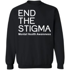 End the stigma mental health awareness shirt $19.95 redirect05122021000537 13