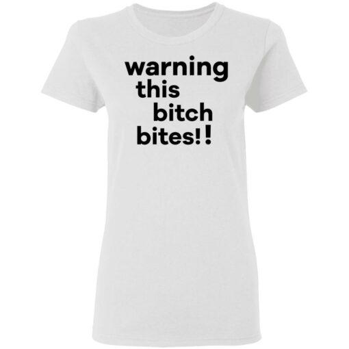 Warning this bitch bites shirt $19.95 redirect05122021020515 2