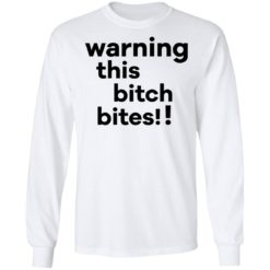 Warning this bitch bites shirt $19.95 redirect05122021020515 5