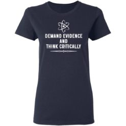 Demand evidence and think critically shirt $19.95 redirect05122021210542 3