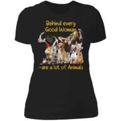 Behind every good woman are a lot of animals shirt $23.95 redirect05122021210552 7