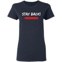 Stay back i'm allergic to stupid shirt $19.95 redirect05132021020503 3