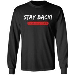 Stay back i'm allergic to stupid shirt $19.95 redirect05132021020503 4