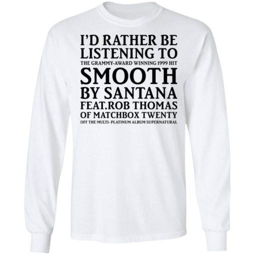 I'd rather be listening to the Grammy award winning 1999 hit shirt $19.95 redirect05132021050529 5