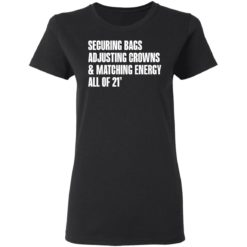 Securing bags adjusting crowns and matching energy all of 21' shirt $19.95 redirect05132021230545 2