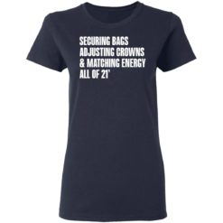 Securing bags adjusting crowns and matching energy all of 21' shirt $19.95 redirect05132021230545 3