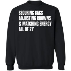 Securing bags adjusting crowns and matching energy all of 21' shirt $19.95 redirect05132021230545 8