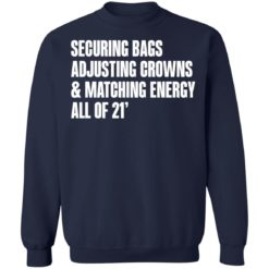 Securing bags adjusting crowns and matching energy all of 21' shirt $19.95 redirect05132021230545 9