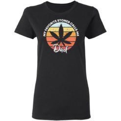 Cannabis my favorite stoner calls me dad shirt $19.95 redirect05142021030511 2
