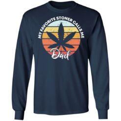 Cannabis my favorite stoner calls me dad shirt $19.95 redirect05142021030511 5