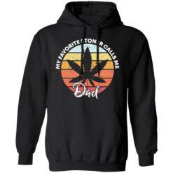 Cannabis my favorite stoner calls me dad shirt $19.95 redirect05142021030511 6