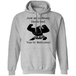 Mini Maui just an ordinary Demi dad you're welcome shirt $19.95 redirect05202021230521 6