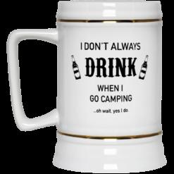 I don't always drink when I go camping oh wait yes I do mug $16.95 redirect05212021230512 3