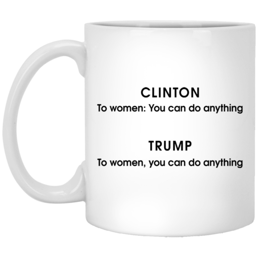 Grammatical difference Clinton Trump you can do anything mug $16.95 redirect05212021230545