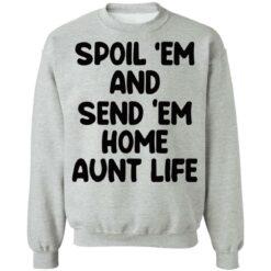 Spoil em and send em home aunt life shirt $19.95 redirect05222021230522 4