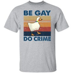 Duck be gay do crime shirt $19.95 redirect05232021100553 7