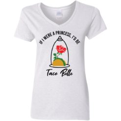 Rose if were a princess i'd be taco belle shirt $19.95 redirect05232021230520 2