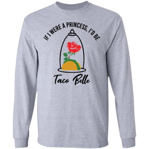 Rose if were a princess i'd be taco belle shirt $19.95 redirect05232021230520 4