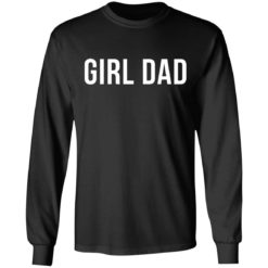 Girl dad shirt $19.95 redirect05242021010529 4