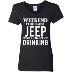Weekend forecast jeep with a chance of drinking shirt $19.95 redirect05242021030533 2