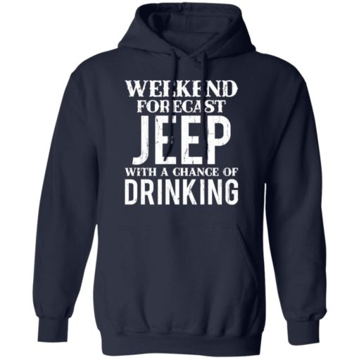 Weekend forecast jeep with a chance of drinking shirt $19.95 redirect05242021030533 7
