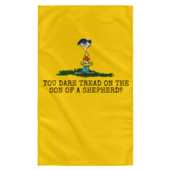 Rolf Ed You dare tread on the son of a shepherd flag $27.95 redirect05242021220531 1