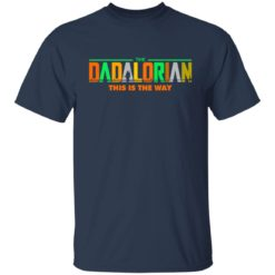 The Dadalorian this is the way shirt $19.95 redirect05242021220532 7