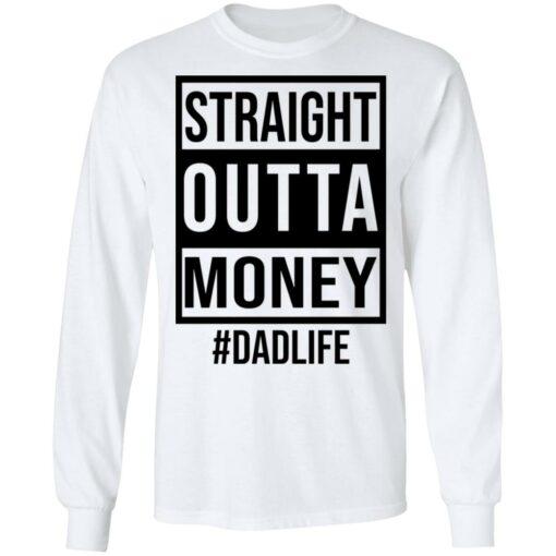 Straight outta money dad life shirt $19.95 redirect05242021230553 1