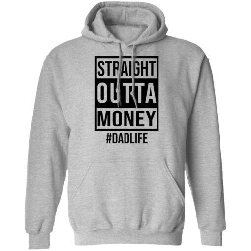 Straight outta money dad life shirt $19.95 redirect05242021230553 2