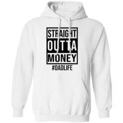 Straight outta money dad life shirt $19.95 redirect05242021230553 3