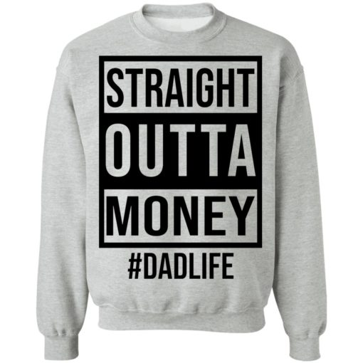 Straight outta money dad life shirt $19.95 redirect05242021230553 4