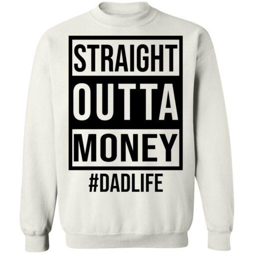 Straight outta money dad life shirt $19.95 redirect05242021230553 5