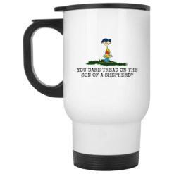 Rolf Ed You dare tread on the son of a shepherd mug $16.95 redirect05242021230558 1