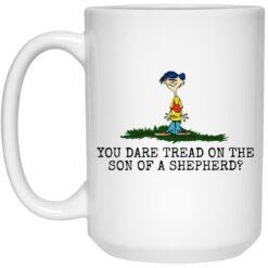 Rolf Ed You dare tread on the son of a shepherd mug $16.95 redirect05242021230558 2