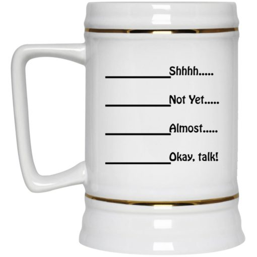 Shhhh not yet almost okay talk mug $16.95 redirect05252021000541 3